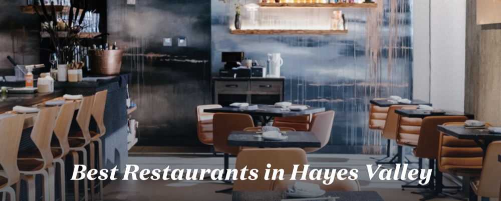 <b> ZAGAT </b> The Best Restaurants in Hayes Valley