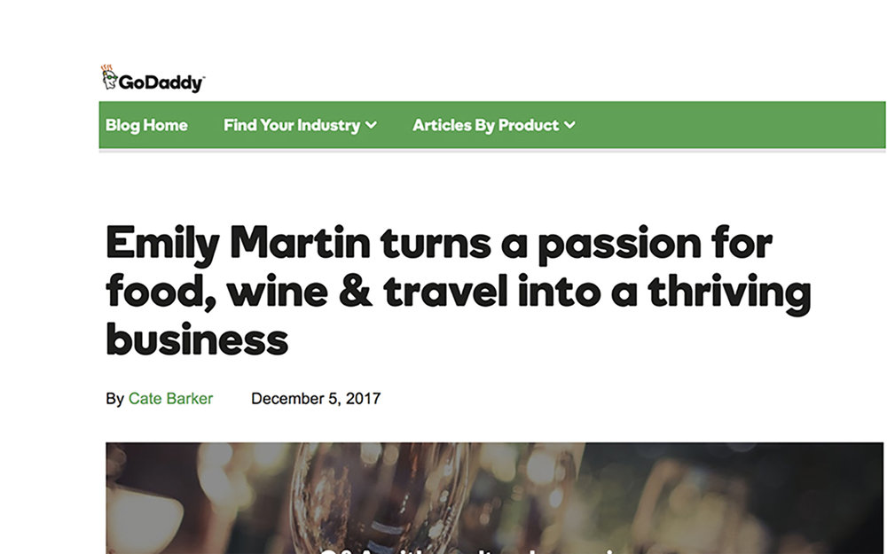 GO DADDY - EMILY MARTIN TURNS A PASSION FOR FOOD, WINE & TRAVEL INTRO A THRIVING BUSINESS