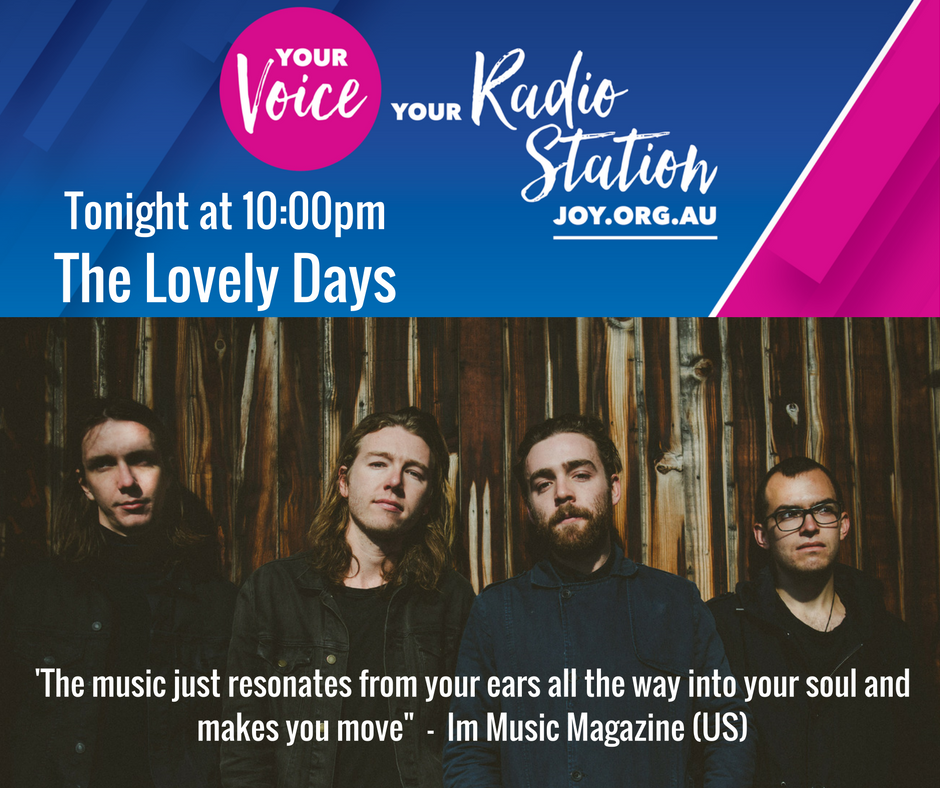 TONIGHT at 10:00pm It's Indie night! Tennyson and Holden from The Lovely Days will be live on JOY 94.9 with presenters Dan & Andy. Listen to what the band has been up to as they talk about their OS adventure, latest music, live shows and more! New song 'Lordness' - https://goo.gl/KUhVJj