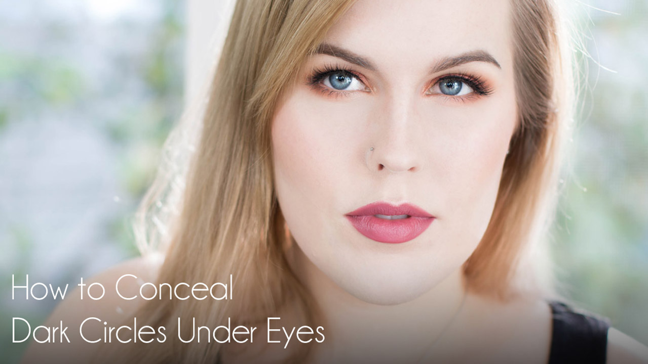 How To Conceal Dark Circles Under Eyes Makeup Tutorial