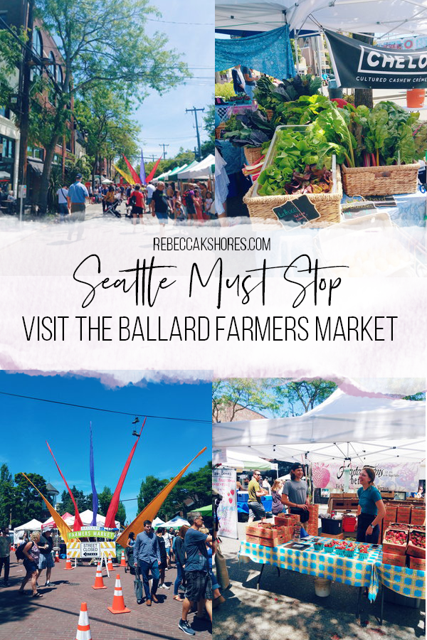 Seattle Must Stop Visit The Ballard Farmers Market Rebeccakshores Com