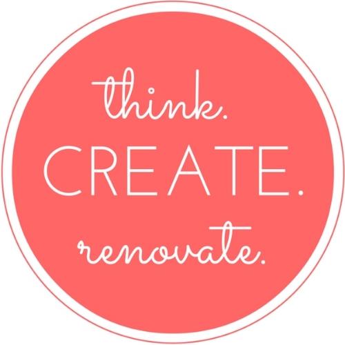think. CREATE. renovate.