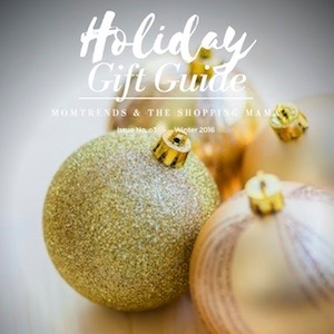 Momtrends & The Shopping Mama 2016 Holiday Gift Guide