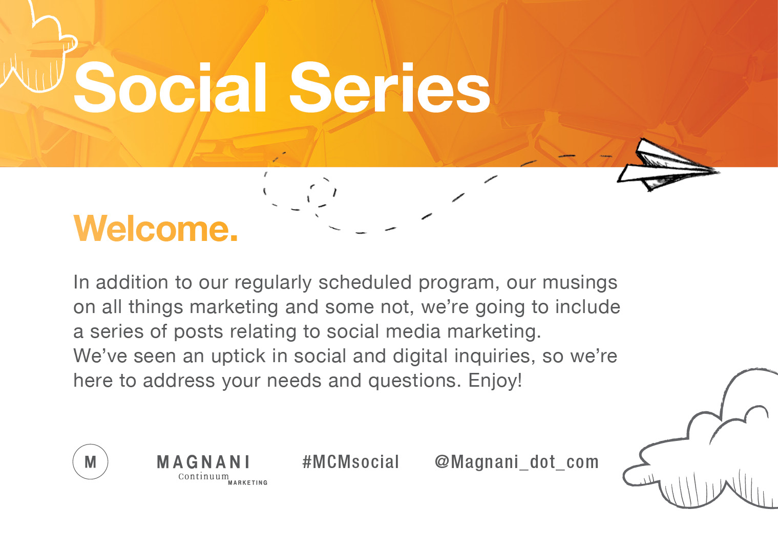 The Magnani Social Series is an ongoing series focused on all things social media.
