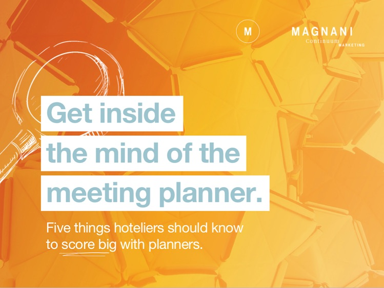 Meeting planners work in a complex world but hoteliers can use these insights to make planners' lives easier...and create a beneficial relationship for both parties.