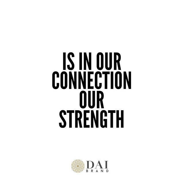 """""""I define connection as the energy that exists between people when they feel seen, heard, and valued; when they can give and receive without judgment; and when they derive sustenance and strength from the relationship."""" ~ Dr Brené Brown 💞#connection #empowerment #unity #passion #strength #power #mind #talents #creativity #projects #value #life #daibrand"""