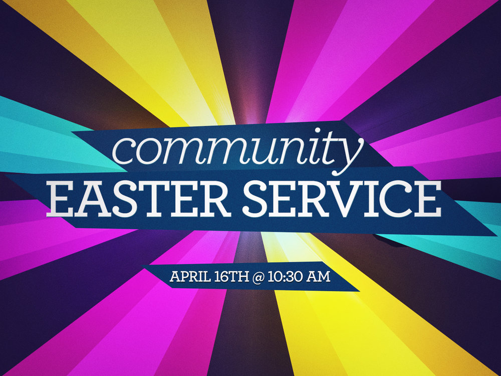 Join us @ The High School Auditorium for The Community Easter Service on April 16th @ 10:30 AM.  Invite your friends and family...