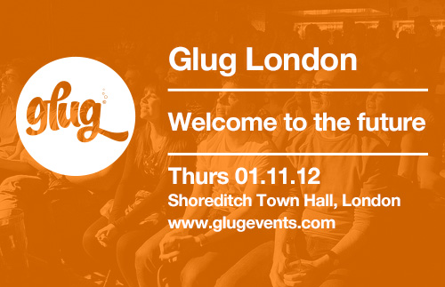 This Thursday Glug London presents 'Welcome to the Future' an evening of New Tech wonder-ness and magical design.Speaking at the event we have: