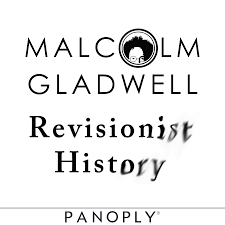 Malcom Gladwell, Revisionist History