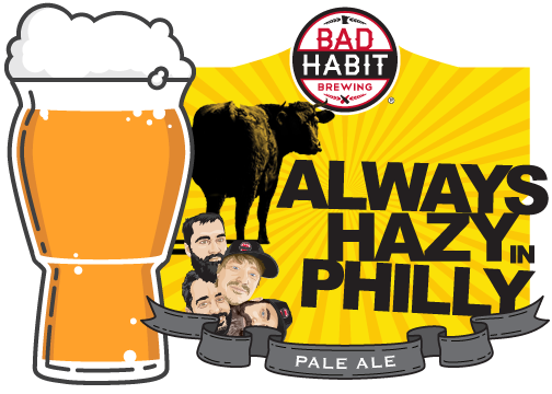 ALWAYS HAZY IN PHILLY - Pale Ale | 5.0% ABVInspired by Tired Hands Brewing in Philadelphia, PA and their Hop Hands Pale Ale, this is an immensely flavorful and hop forward pale ale. It's crisp, clean, and slightly dry.