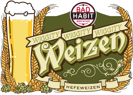 "WIGGITY WIGGITY WIGGITY WEIZEN - Hefeweizen | 5.5% ABV""Hefe"" means yeast in German, ""Weizen"" means wheat. So, this is an unfiltered wheat beer with yeast in it. The yeast is the star, creating aromas and big flavors of banana, clove, and bubblegum. Weather you pronounce it Wiggity or Viggity, It's fun to say and fun to drink. This beer is definitely not WACK!"