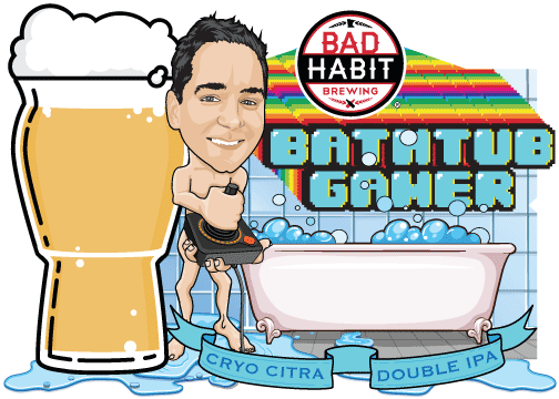 BATHTUBGAMER - Cryo Citra Double IPA | 8.1% ABVWe weren't playing games when we brewed this boss. This all citra double IPA takes beer to the next level. We used cryo hops to gain that gigantic hop character while reducing unpleasant IPA flavors. Forget the princess, save yourself a spot in the taproom for a glass.ON TAP MARCH 23rd AT 1:00PM