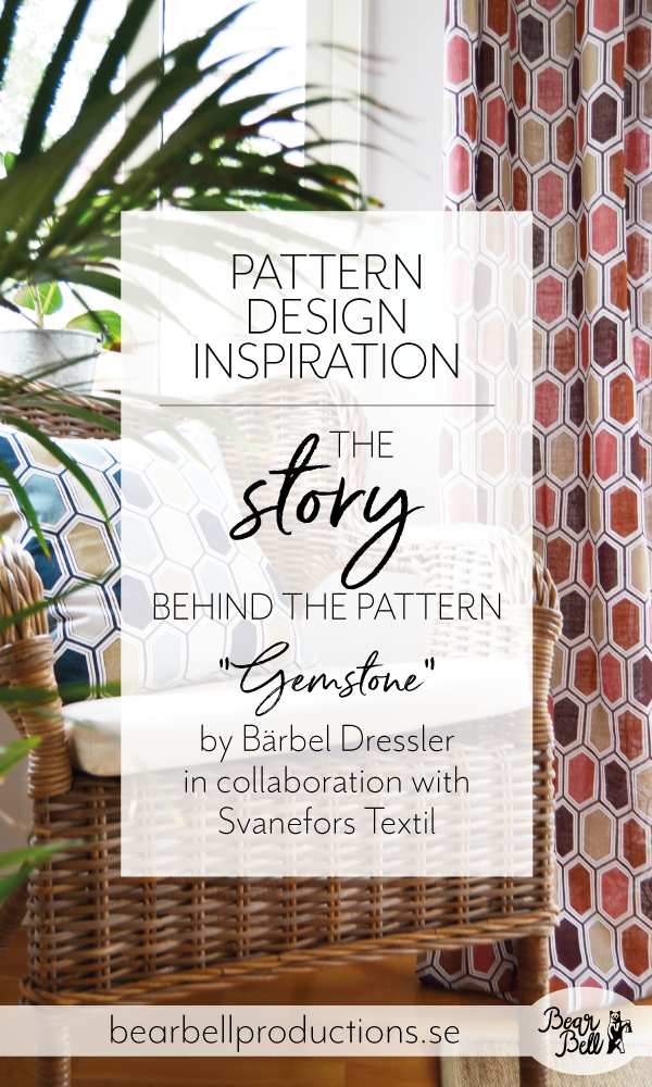 The story behind pattern design Gemstone by Bärbel Dressler in collaboration with Svanefors.