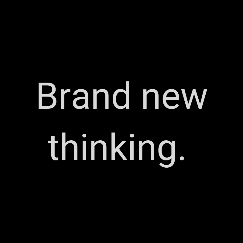 Brand new thinking..png