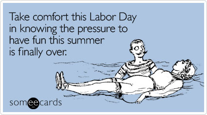Have a Fun Labor Day Weekend!