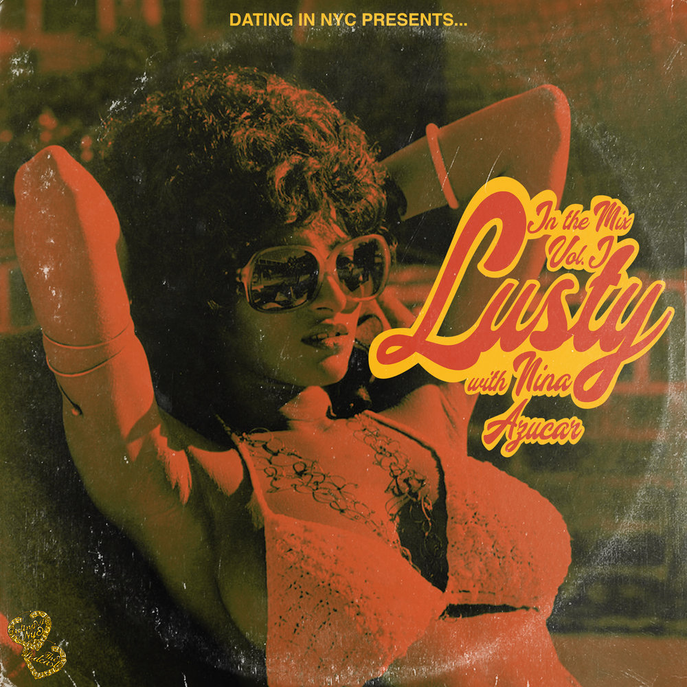in the mix vol. 1: Lusty with Nina Azucar - Mix cover artwork for host of Dating In NYC Podcast, Jourdan Ash