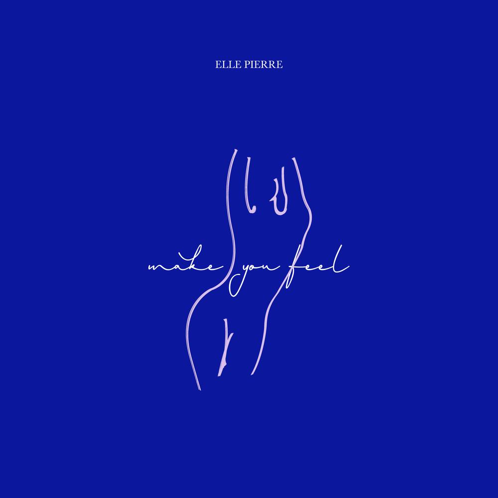 Make you feel - Single cover artwork for Elle Pierre