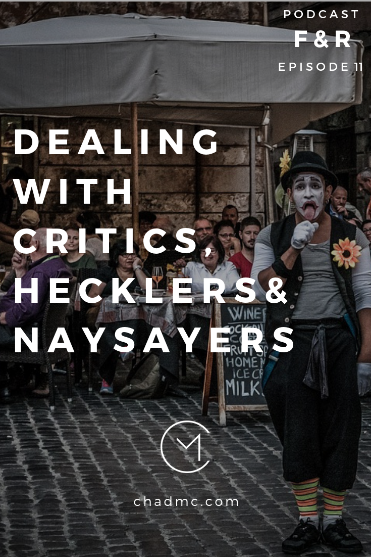 DEALING WITH CRITICS, HECKLERS& NAYSAYERS.png