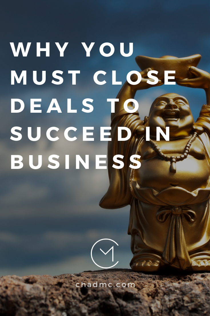 Why you must close deals to succeed in business.png