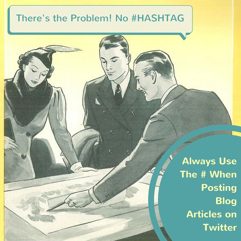 Always use a hashtag when posting blog articles on Twitter