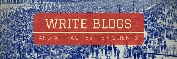 Call to action on blogging for better clients