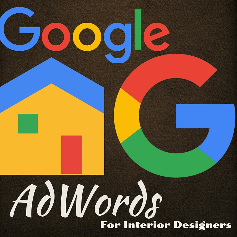 Google Adwords for Interior Designers