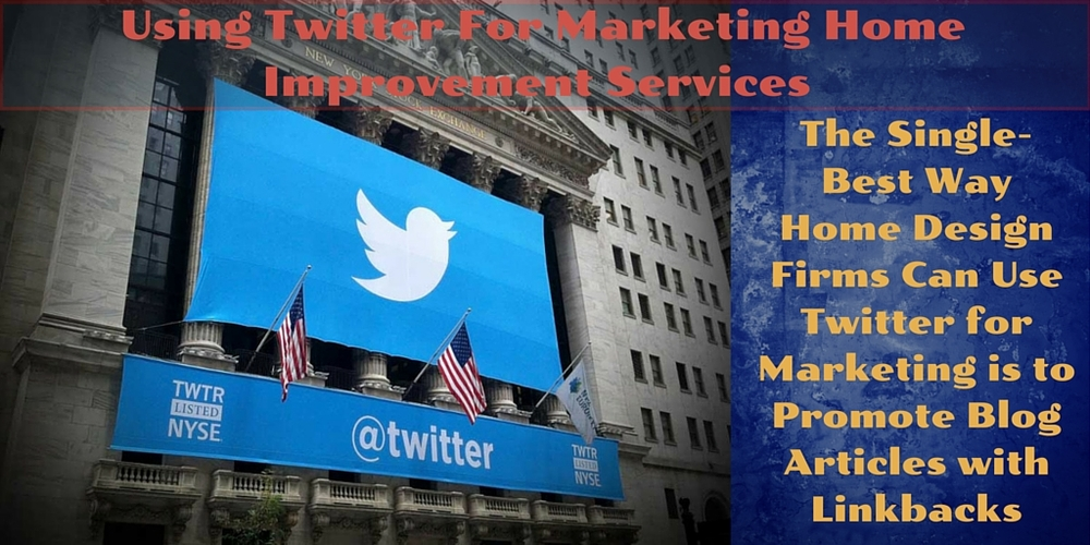 using twitter for marketing home improvement services