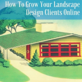 How To Grow Landscape design Clients using Online Tactics