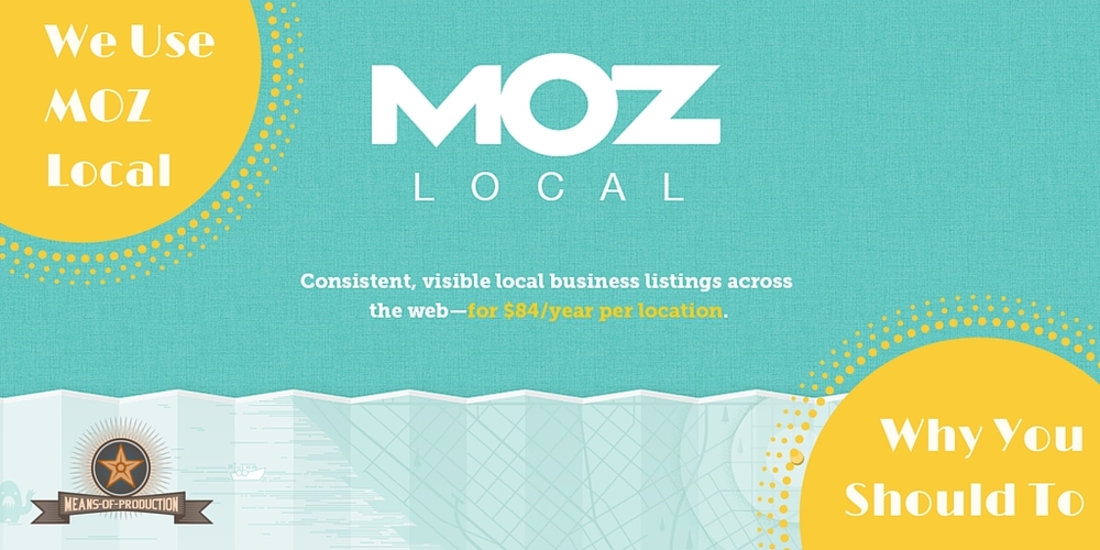 We Use Moz Local and You Should Too!