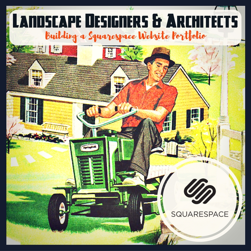 Squarespace Portfolio Websites for Landscape Architects and Designers