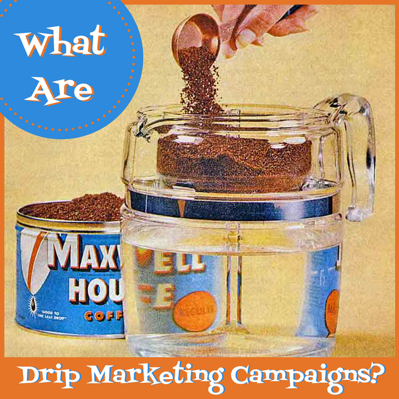 What Are Drip Marketing Campaigns?
