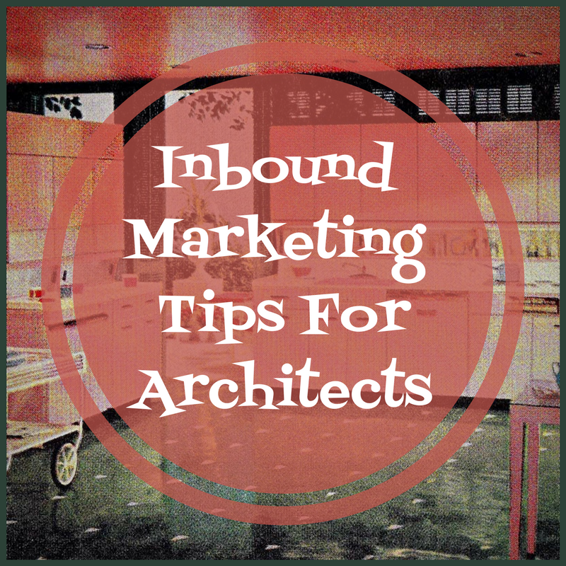Inbound Marketing Tips For Architects