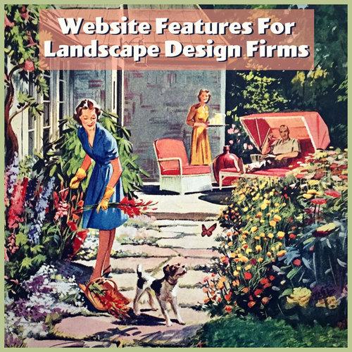 Four Websites Features Landscape Design Firms Should Use