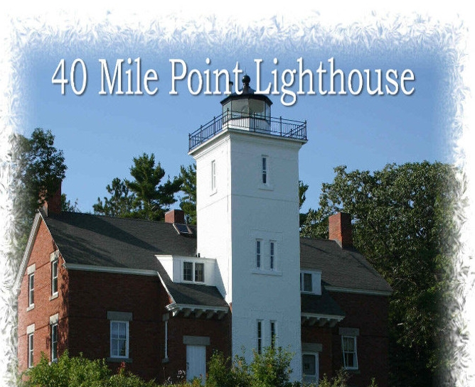 Forty Mile Point Lighthouse Society, Inc - 6039 Huron Shores RoadRogers City, MI  49779989-734-4587