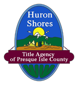 Huron Shores Title Agency - 159 N. Third St.Rogers City, MI 49779(989) 734-3344