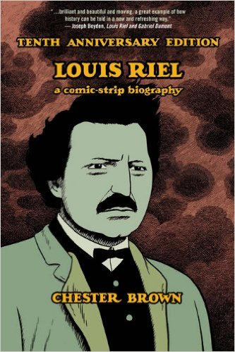 Tenth Anniversary Edition of Chester Brown's Louis Riel