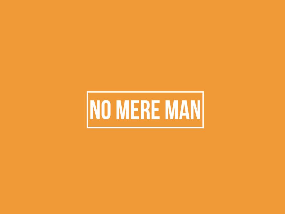 No Mere Man.001.jpeg