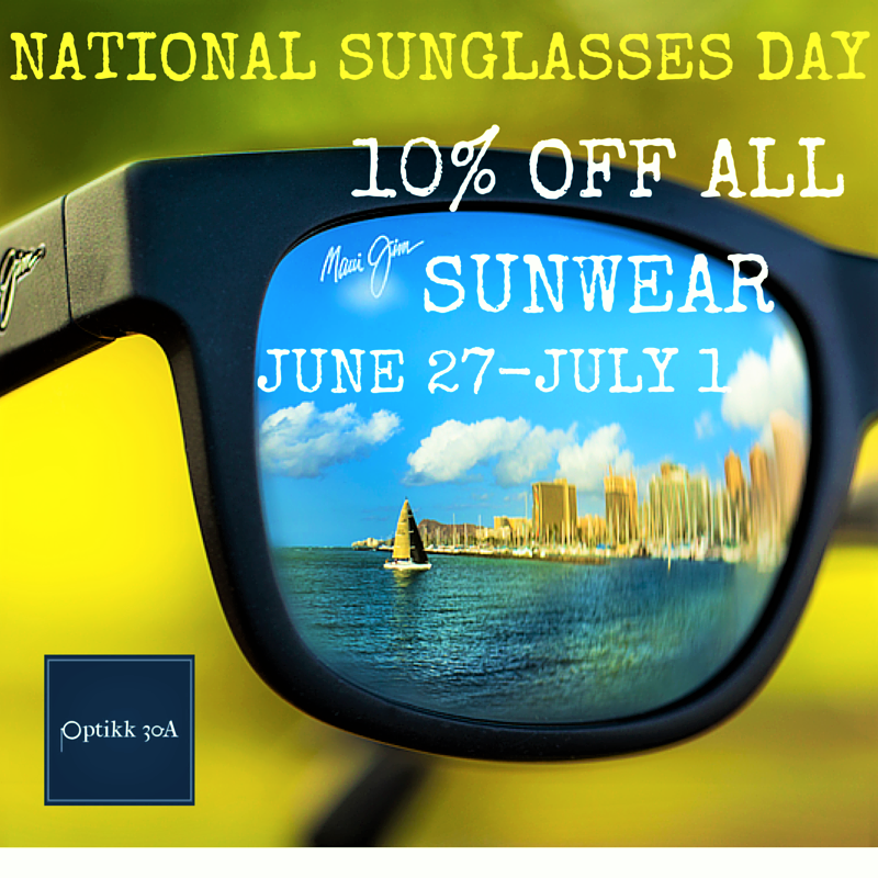 6a71510f1e National Sunglasses Day is Monday June 27th — Optikk 30A
