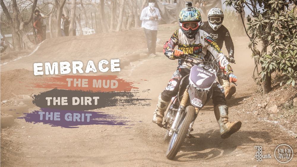 EMBRACE THE MUD, THE DIRT, THE GRIT