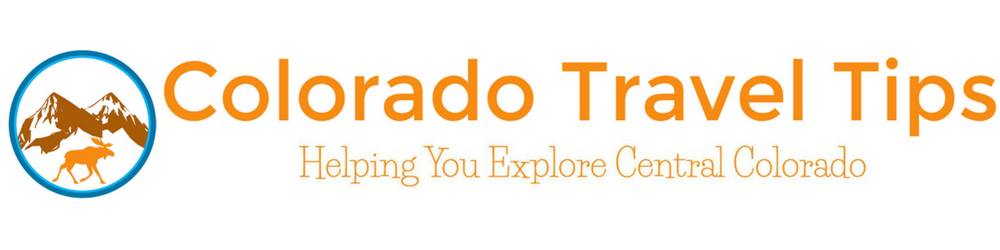 Colorado Travel Tips | Helping You Explore Central Colorado