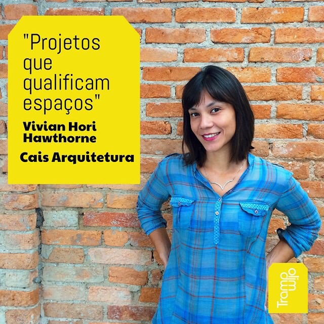Vivian Hori Hawthorne - Cais Arquitetura
