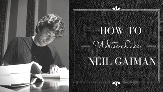 How to write like neil gaiman