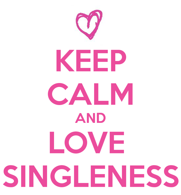 keep-calm-and-love-singleness.png