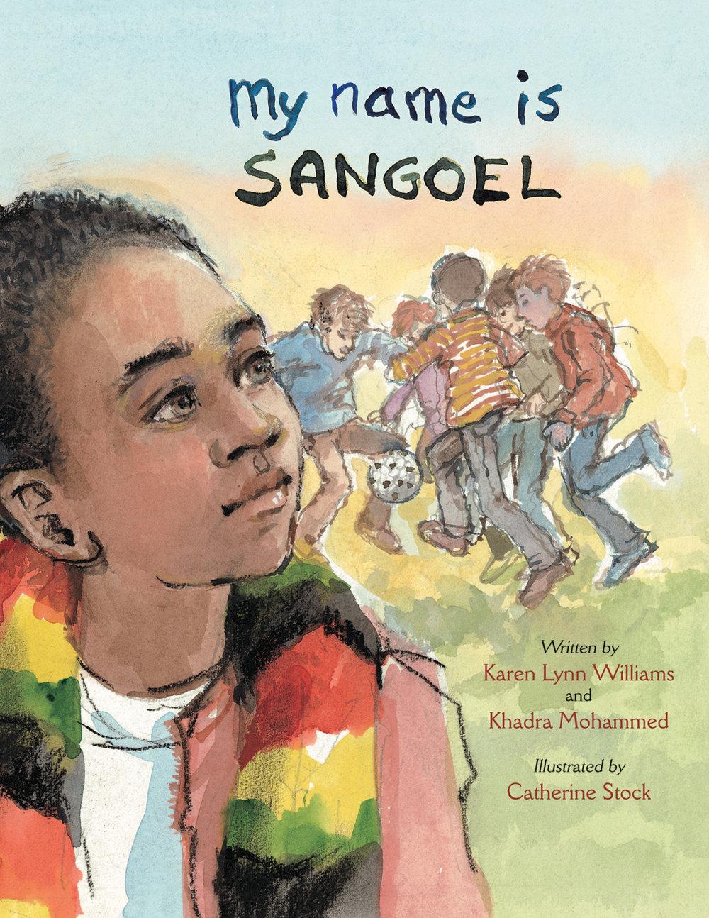 My Name is Sangoel, by Karen Lynn Williams and Khadra Mohammed