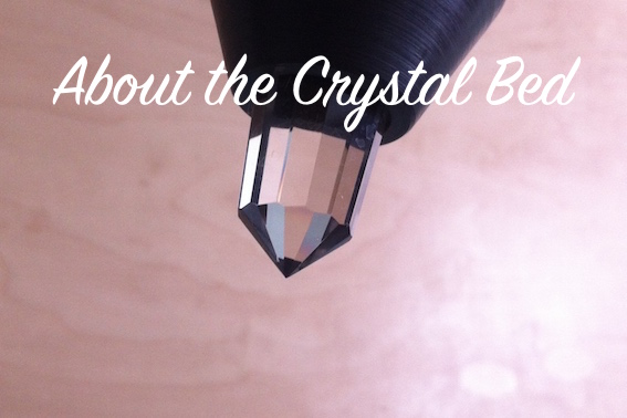 About the Crystal Bed