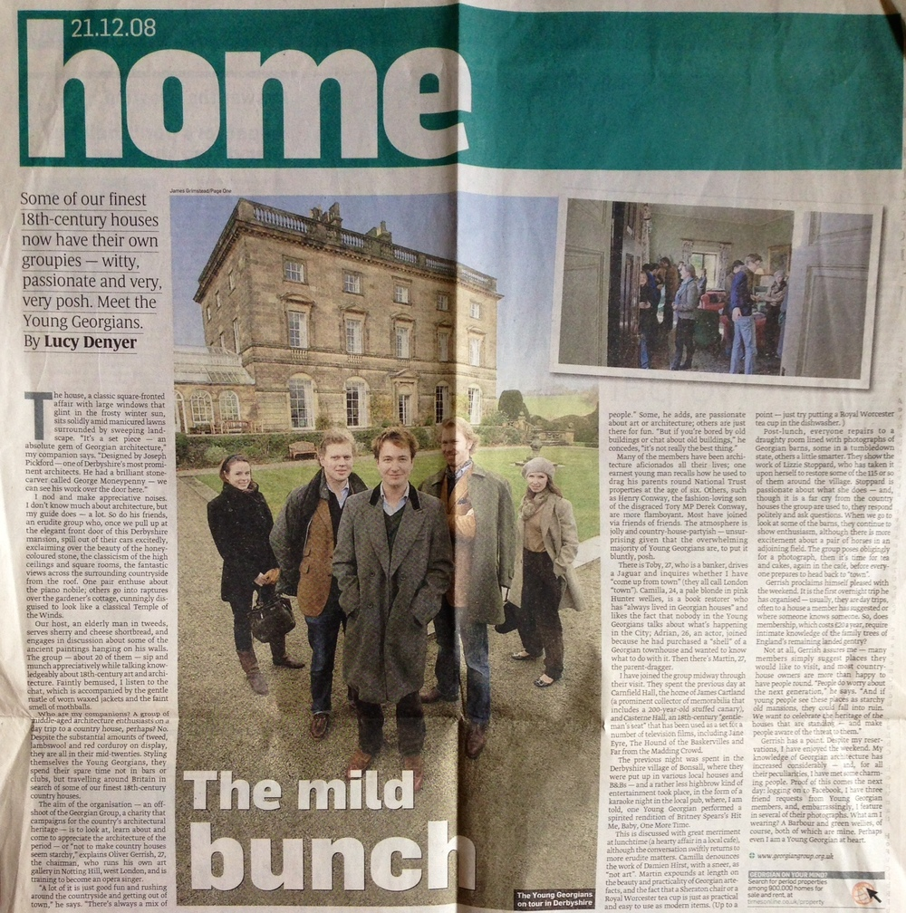 The Times, 21st December 2008   The Mild Bunch  Some of our finest 18th-century houses now have their own groupies - witty, passionate and very, very posh. Meet the Young Georgians. By Lucy Denyer
