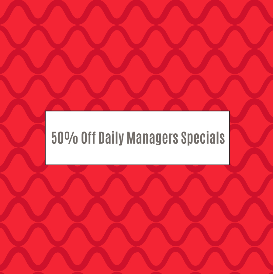 Our Daily Managers Specials are store specific as they are driven by the market and sales of a particular location. The Manager Specials are also subject to change at any time throughout the day. This Offer cannot be combined with any other offer