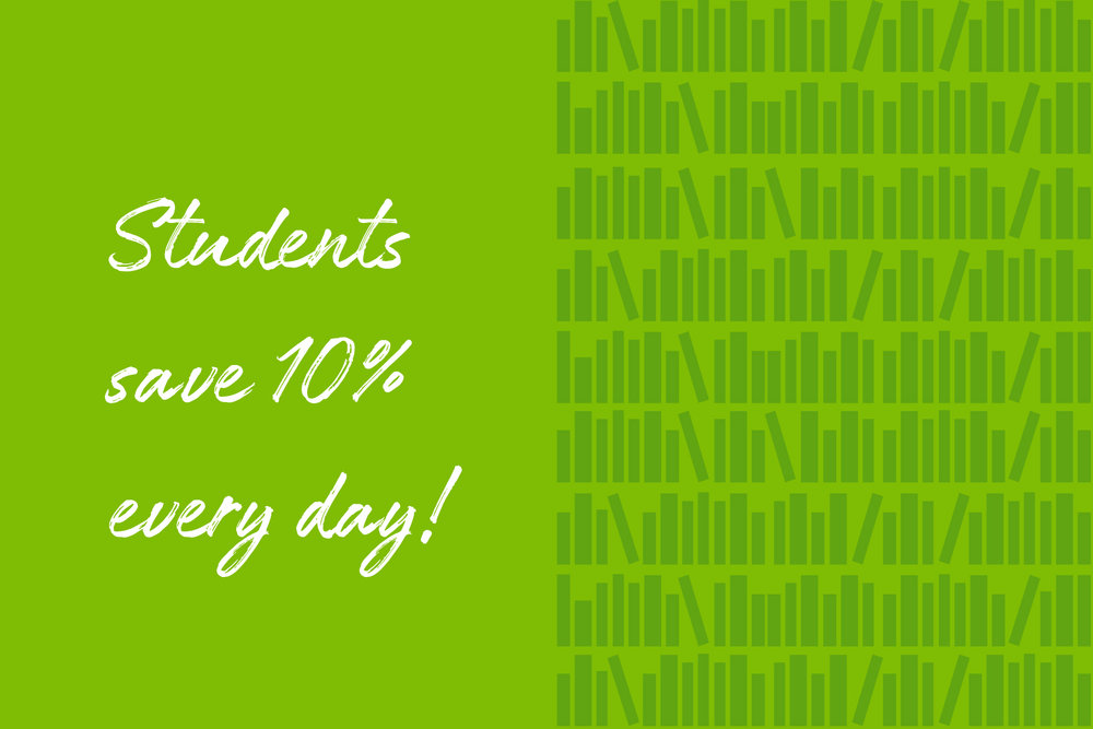 We offer post-secondary students, with valid student ID,  10% off non-sale items everyday.  Some exceptions apply.  This offer cannot be combined with any other offer