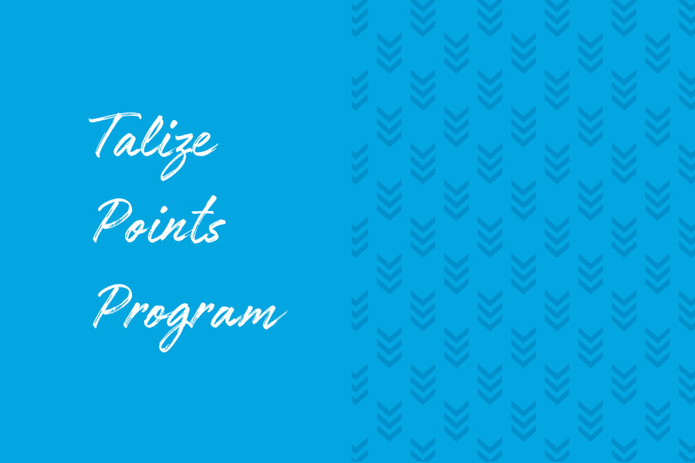 Earn Talize Points on all eligible purchases with a Talize Points Card  For every dollar spent,  receive 20 Talize Points   Membership is free and no initial purchase is required. Ask a Team Member for details  This offer cannot be combined with any other offer