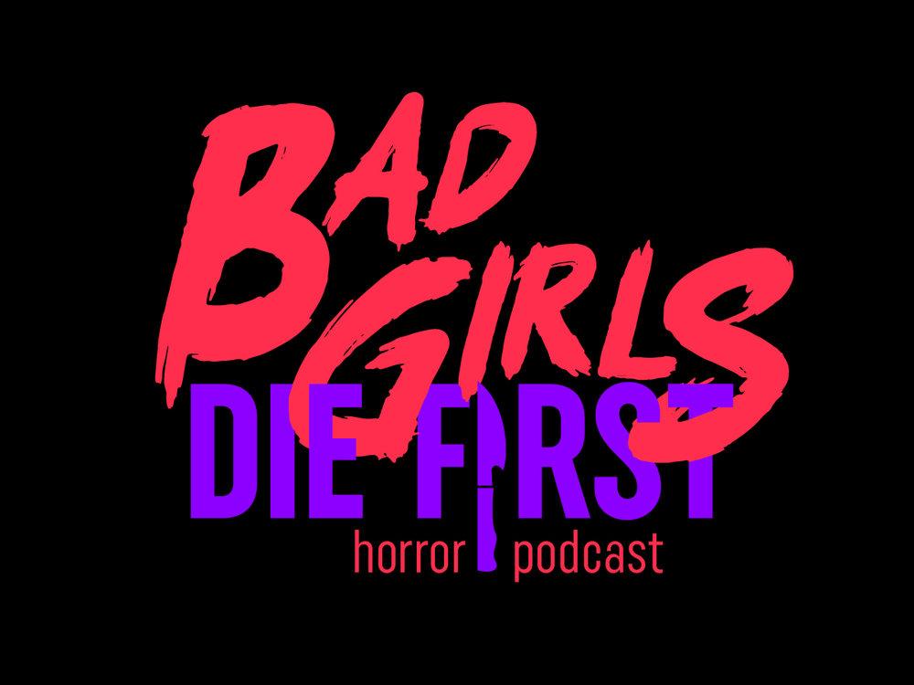 Erin DeMoss - Bad Girls Die First Horror Podcast Branding